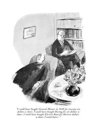 """""""I could have bought General Motors in 1949 for twenty-six dollars a share…"""" - New Yorker Cartoon"""