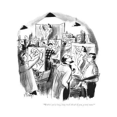 """You've got a long, long road ahead of you, young man."" - New Yorker Cartoon"