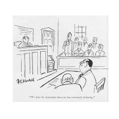 """""""We ?nd the defendant innocent but extremely irritating."""" - New Yorker Cartoon"""