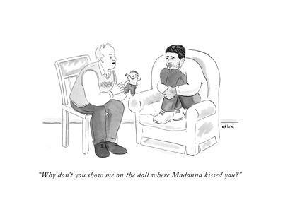 """""""Why don't you show me on the doll where Madonna kissed you?"""" - Cartoon"""