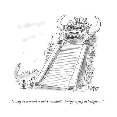 """""""I may be a member but I wouldn't identify myself as 'religious.'"""" - Cartoon"""