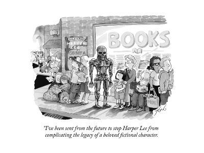 """I've been sent from the future to stop Harper Lee from complicating the l?"" - Cartoon"
