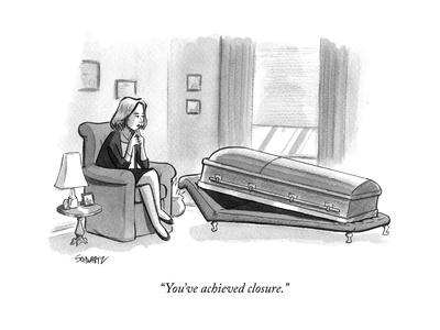 """You've achieved closure."" - New Yorker Cartoon"