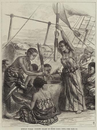 African Women Husking Millet on Board HMS Lynx
