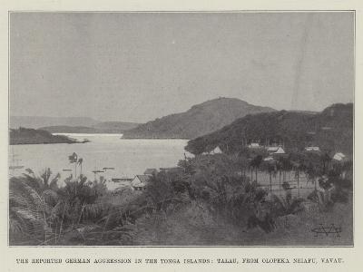 The Reported German Aggression in the Tonga Islands, Talau, from Olopeka Neiafu, Vavau