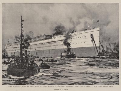 The Largest Ship in the World, the Newly Launched Steamer Oceanic Afloat for the First Time