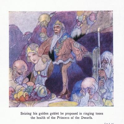 Seizing His Golden Goblet He Proposed in Ringing Tones the Health of the Princess of the Dwarfs