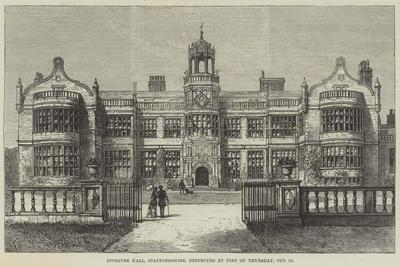 Ingestre Hall, Staffordshire, Destroyed by Fire on Thursday, 12 October