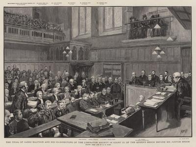 The Trial of Jabez Balfour and His Co-Directors of the Liberator Society in Court III of the Queen'