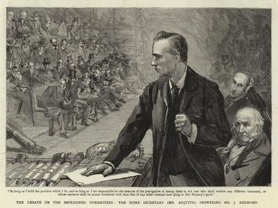 The Debate on the Imprisoned Dynamiters, the Home Secretary (Mr Asquith) Answering Mr J Redmond