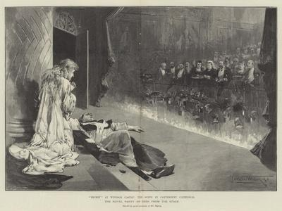 Becket at Windsor Castle, the Scene in Canterbury Cathedral, the Royal Party as Seen from the Stage
