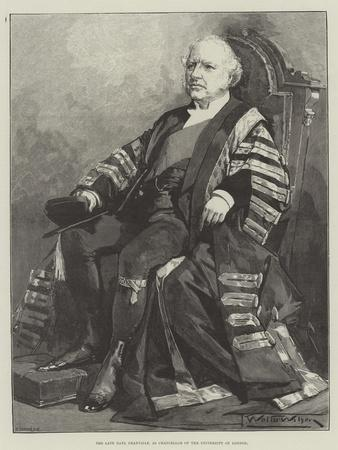 The Late Earl Granville, as Chancellor of the University of London