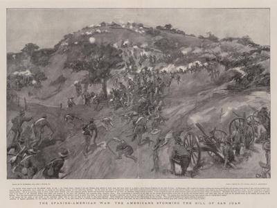 The Spanish-American War the Americans Storming the Hill of San Juan