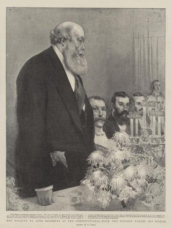 The Banquet to Lord Salisbury at the Constitutional Club, the Premier Making His Speech