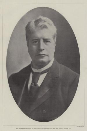 The First Prime Minister of the Australian Commonwealth, the Honourable Edmund Barton, Qc