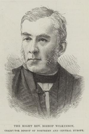 The Right Reverend Bishop Wilkinson, Coadjutor Bishop of Northern and Central Europe