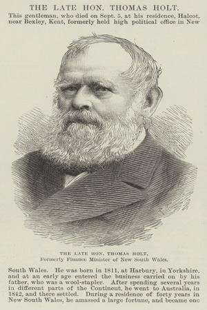 The Late Honourable Thomas Holt, Formerly Finance Minister of New South Wales