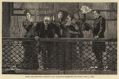 After the Midlothian Election, Mr Gladstone Addressing the Crowd, 5 April 1880