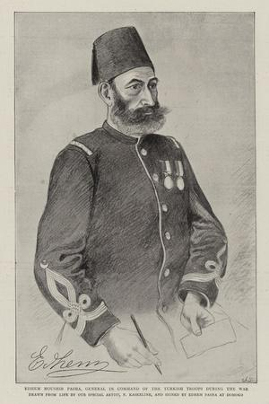 Edhem Moushir Pasha, General in Command of the Turkish Troops During the War