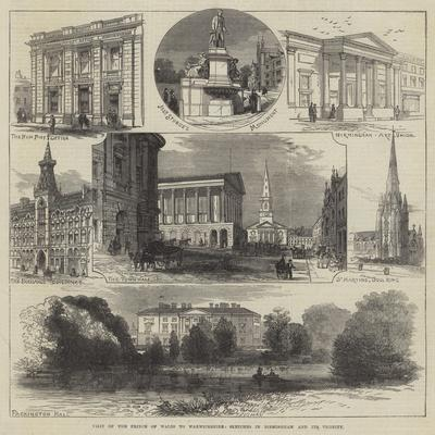 Visit of the Prince of Wales to Warwickshire, Sketches in Birmingham and its Vicinity