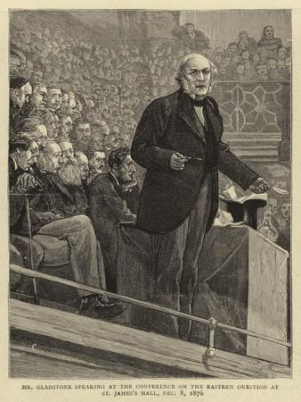 Mr Gladstone Speaking at the Conference on the Eastern Question at St James's Hall, 8 December 1876