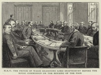 H R H the Prince of Wales Examining Lord Shaftesbury before the Royal Commission on the Housing of