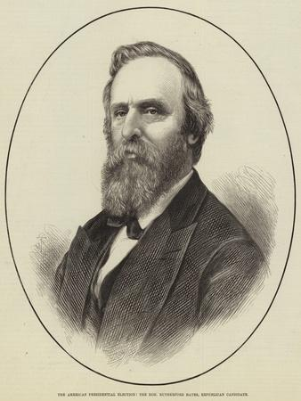 The American Presidential Election, the Honourable Rutherford Hayes, Republican Candidate