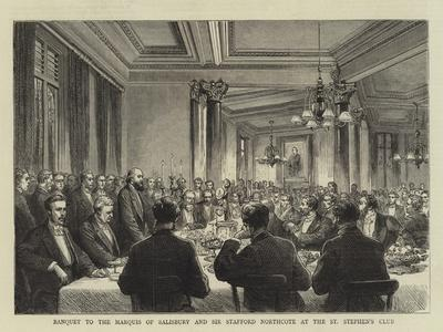 Banquet to the Marquis of Salisbury and Sir Stafford Northcote at the St Stephen's Club