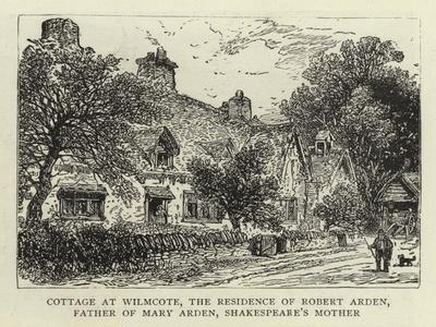 Cottage at Wilmcote, the Residence of Robert Arden, Father of Mary Arden, Shakespeare's Mother