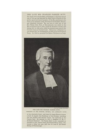 The Late Sir Charles Parker Butt, President of the Probate, Divorce, and Admiralty Court