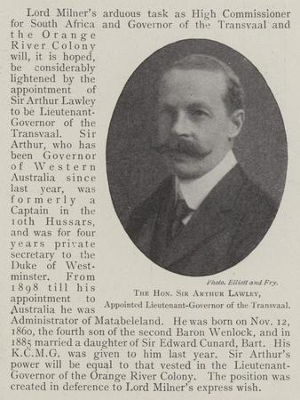 The Honourable Sir Arthur Lawley, Appointed Lieutenant-Governor of the Transvaal