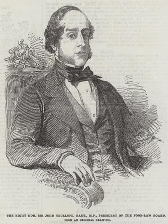 The Right Honourable Sir John Trollope, Baronet, Mp, President of the Poor-Law Board