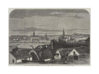 Visit of the Prince and Princess of Wales to Sweden, General View of the City of Stockholm