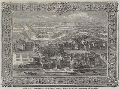 Scene from Mr Mark Lemon's Lecture About London, Whitehall as it Appeared before the Fire of 1691