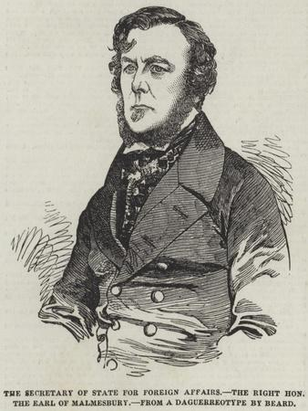 The Secretary of State for Foreign Affairs, the Right Honourable the Earl of Malmesbury