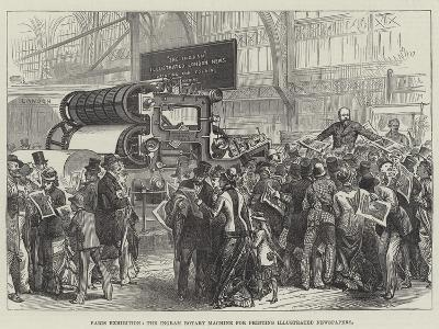 Paris Exhibition, the Ingram Rotary Machine for Printing Illustrated Newspapers