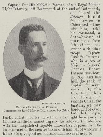 Captain C Mcneile Parsons, Commanding Royal Marine Detachment for China