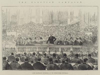 The Election Campaign, Lord Randolph Churchill at the Birmingham Townhall