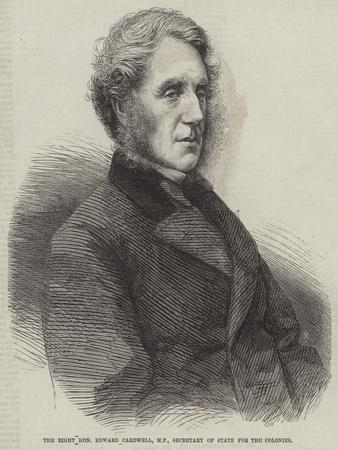 The Right Honourable Edward Cardwell, Mp, Secretary of State for the Colonies