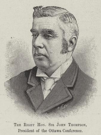 The Right Honourable Sir John Thompson, President of the Ottawa Conference