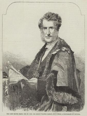 The Lord Mayor Elect, the Right Honourable Sir Robert Walter Carden, Mp