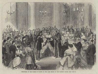 Reception of the Viceroy of Egypt by the Lord Mayor at the Mansion House