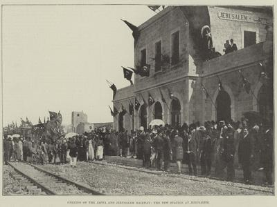 Opening of the Jaffa and Jerusalem Railway, the New Station at Jerusalem