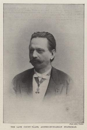 The Late Count Taafe, Austro-Hungarian Statesman