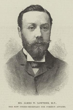Mr James W Lowther, Mp, the New Under-Secretary for Foreign Affairs