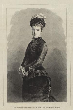 The Archduchess Maria Christina of Austria, the Future Queen of Spain