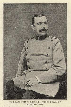 The Late Prince Leopold, Prince Royal of Anhalt-Dessau