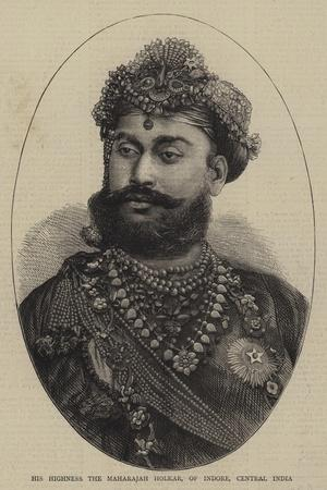 His Highness the Maharajah Holkar, of Indore, Central India