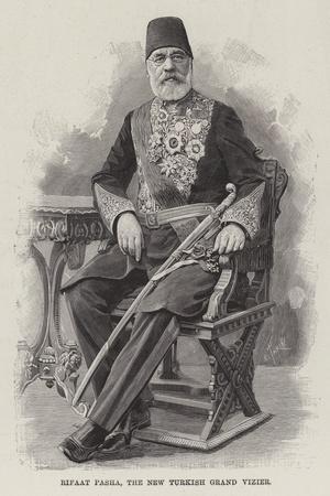 Rifaat Pasha, the New Turkish Grand Vizier