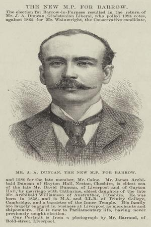 Mr J a Duncan, the New Mp for Barrow